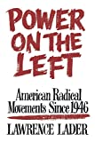 Power on the Left, Lawrence Lader, 0393334724