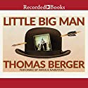 Little Big Man Audiobook by Thomas Berger, Larry McMurtry - introduction Narrated by David Aaron Baker, Scott Sowers, Henry Strozier