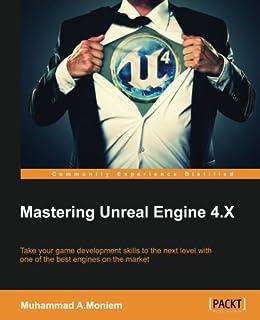 Unreal Engine 4 for Beginners: David Nixon: 9780692841983