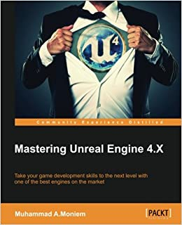Amazon com: Mastering Unreal Engine 4 X (9781785883569