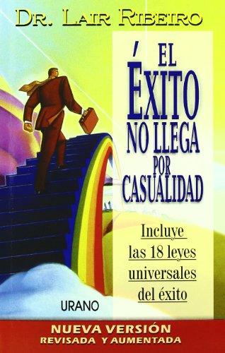 El Exito No Llega Por Casualidad  [Lair  Ribeiro] (Tapa Blanda)