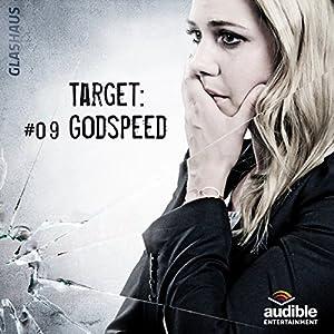 Target: Godspeed (Glashaus 9) Hörspiel