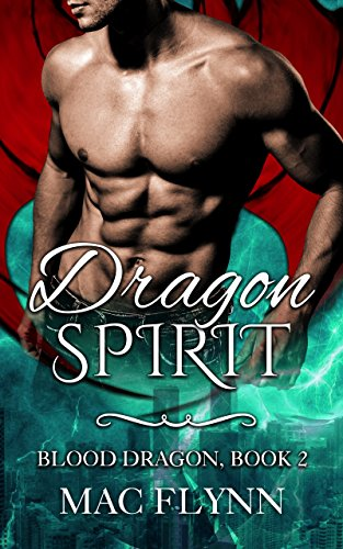 Dragon Spirit: Blood Dragon #2 (Vampire Dragon Shifter Romance) by [Flynn, Mac]