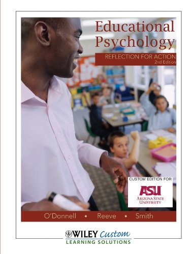 Educational Psychology : Reflection for Action : Custom edition for Arizona State University (Custom edition for Arizona