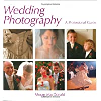 Wedding Photography: A Professional Guide
