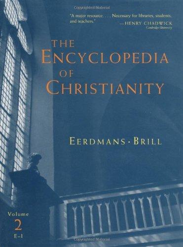 The Encyclopedia of Christianity, Volume 2 (E-I)