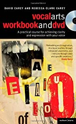 The Vocal Arts Workbook and DVD: A Practical Course for Developing the Expressive Range of Your Voice
