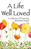 A Life Well Loved, Jeannette Duque, 0956079547