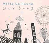 Our Song by Merry Go Round