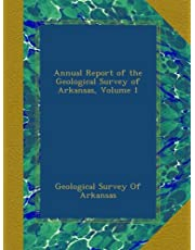 Annual Report of the Geological Survey of Arkansas, Volume 1