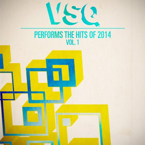 VSQ Performs the Hits of 2014,...
