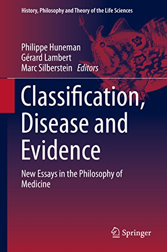 Download Classification, Disease and Evidence: New Essays in the Philosophy of Medicine (History, Philosophy and Theory of the Life Sciences) Pdf