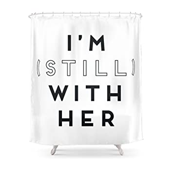 Society6 Im Still With Her Shower Curtain 71quot