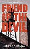 Friend of the Devil (The Henry Malone Novels Book 4)