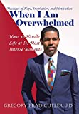 img - for When I Am Overwhelmed: How to Handle Life at Its Most Intense Moments book / textbook / text book