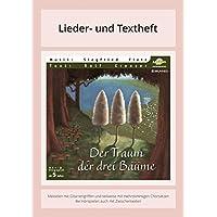 Der Traum der drei Bäume: Lieder- und Textheft: 36 Seiten · A5 Heft · Melodien und Text mit Gitarrengriffen und Zwischentexten