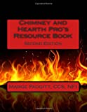 Chimney and Hearth Pro's Resource Book, Marge Padgitt, 1483965848
