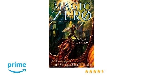 Battle for Arcanum (Magic Zero): Thomas E. Sniegoski ...