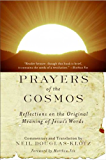 Prayers of the Cosmos: Reflections on the Original Meaning of Jesus' Words