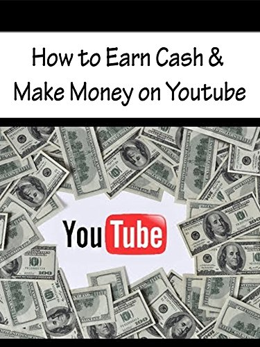 How To Earn Cash   Make Money On Youtube