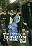 Baedeker's London and Its Environs 1900, Karl Baedeker, 1873590261