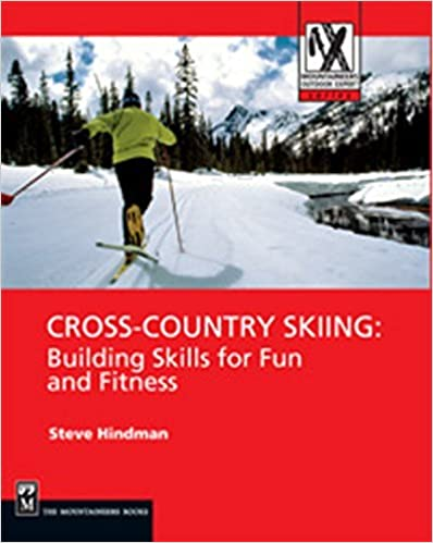 Cross-Country Skiing: Building Skills for Fun and Fitness (Mountaineers Outdoor Expert) by Steve Hindman (2005-10-01)