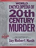 World Encyclopedia of Twentieth Century Murder, Nash, Jay R., 1557785066