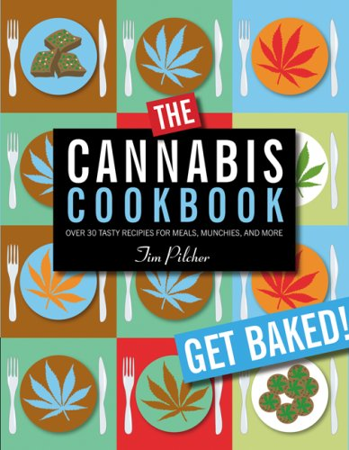 Download The Cannabis Cookbook: Over 35 Tasty Recipes for Meals, Munchies, and More pdf epub