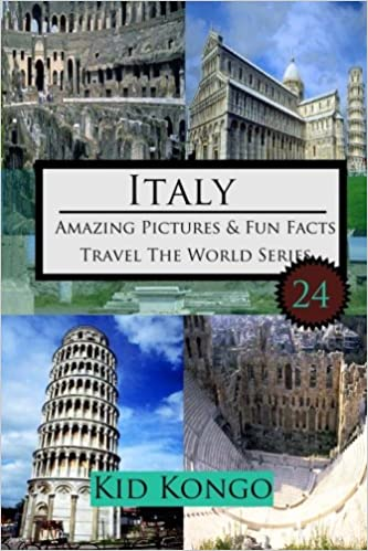 Italy Amazing Pictures And Fun Facts For (5 -12 Year Olds