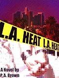 L. A. Heat (A David Lane and Chris Bellamere Mystery Book 1)