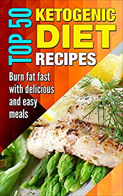 Ketogenic recipes: Ketogenic diet, ketogenic for begginers, ketogenic cookbook, paleo, low carbs, weight loss, diet plan, whole food, metabolism. (Eating ... fasting, easy diet, super fast weight loss)