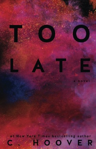 Too Late by CreateSpace Independent Publishing Platform