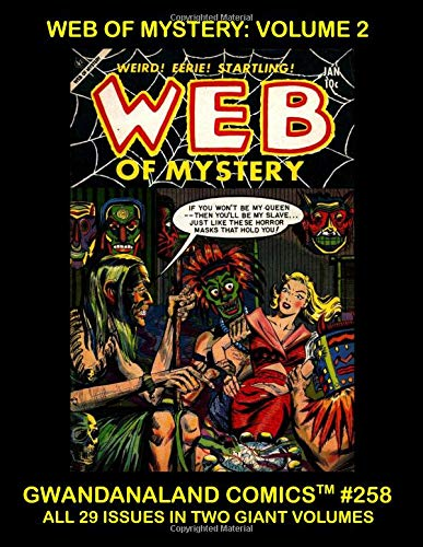 Download Web Of Mystery - Volume 2: Gwandanaland Comics #258 - The Complete 22-Issue Series in Two Giant Volumes pdf