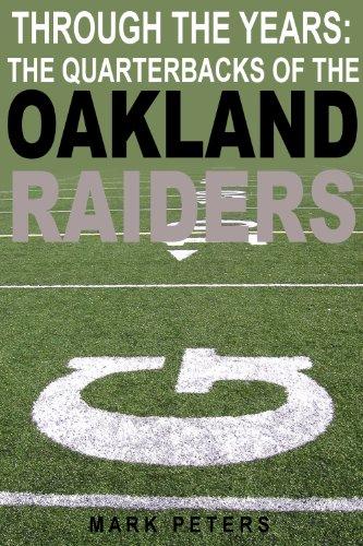 Raiders Oakland Ken (Through The Years: The Quarterbacks Of The Oakland Raiders)