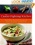 The Cancer-Fighting Kitchen: Nourishi...