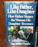 Like Father, Like Daughter, Suzanne Fields, 0316281697