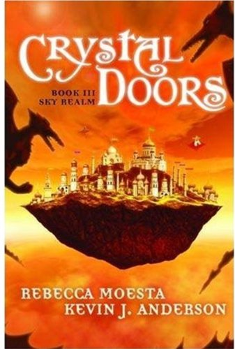Sky Realm & Full Crystal Doors Book Series by Kevin J. Anderson \u0026 Rebecca Moesta