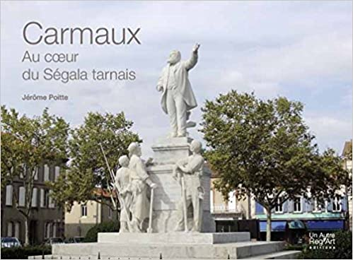 Livre gratuits Carmaux, au coeur du Ségala Tarnais pdf, epub