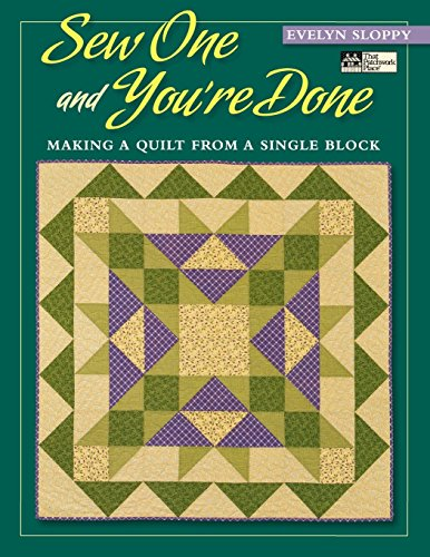 (Sew One and You're Done: Making a Quilt from a Single Block (That Patchwork Place))