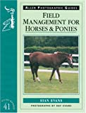 Field Management for Horses and Ponies, Sian Evans, 0851318185