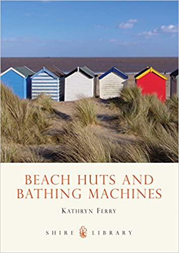 Beach Huts and Bathing Machines (Shire Library)