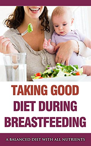 (Taking Good Diet During Breastfeeding: A Balanced Diet With All Nutrients)