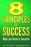 The 8 Principles of Success, Stephen Harrington, 1492282006