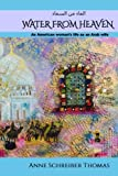 img - for Water from Heaven: An American woman's life as an Arab wife book / textbook / text book