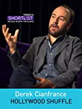 Derek Cianfrance: Hollywood Shuffle
