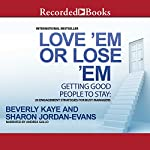 Love 'Em or Lose 'Em, Fifth Edition: Getting Good People to Stay | Beverly Kaye,Sharon Jordan-Evans