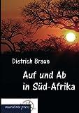 Auf und Ab in Süd-Afrika, Dietrich Braun, 3954272954