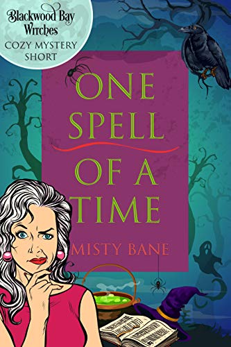 One Spell of a Time: Blackwood Bay Witches Cozy Mystery Short by [Bane, Misty ]
