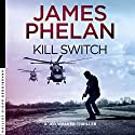 Kill Switch: Jed Walker Series, Book 3 Audiobook by James Phelan Narrated by Adrian Mulraney