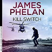 Kill Switch: Jed Walker Series, Book 3 | James Phelan